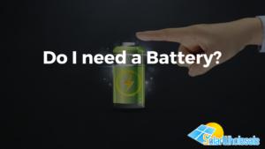 Do I need a battery for solar