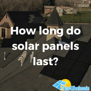 How long do solar panels last_