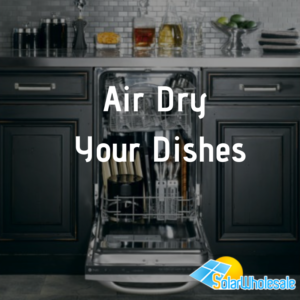10 Ways to Save Electricity | Air Dry Your Dishes