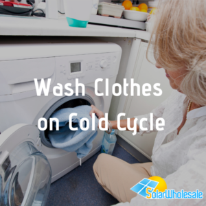 10 Ways to Save Electricity | Wash Clothes on Cold Cycle