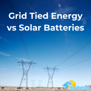 grid tied energy vs solar batteries