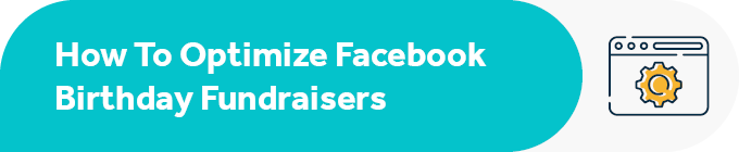 How can your nonprofit optimize Facebook birthday fundraisers?