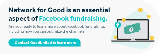 After learning about Network for Good and Facebook, contact GoodUnited to make the most of your fundraisers.