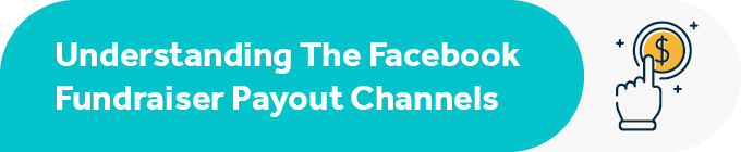 Explore the four Facebook fundraiser payout channels in this section.