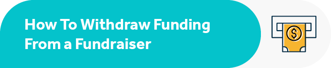 When it comes to Facebook fundraiser payout, how do you withdraw funds?