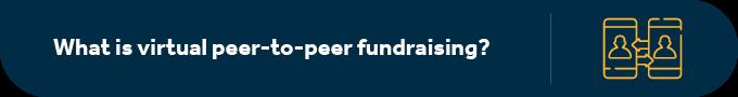 What is virtual peer-to-peer fundraising?