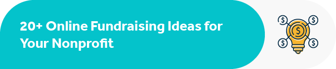 Here are 20+ online fundraising ideas for your nonprofit.
