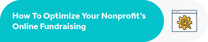 Here's how to optimize your online fundraising efforts.