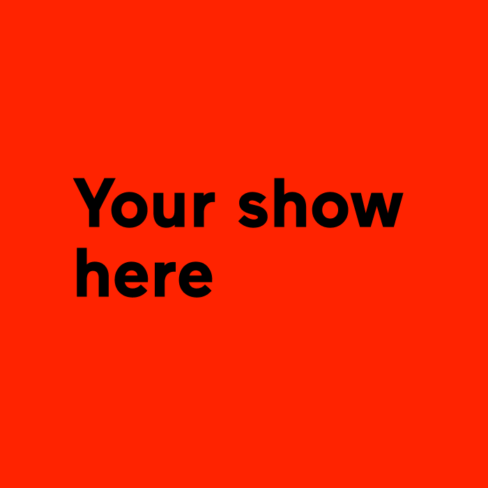 Your show here