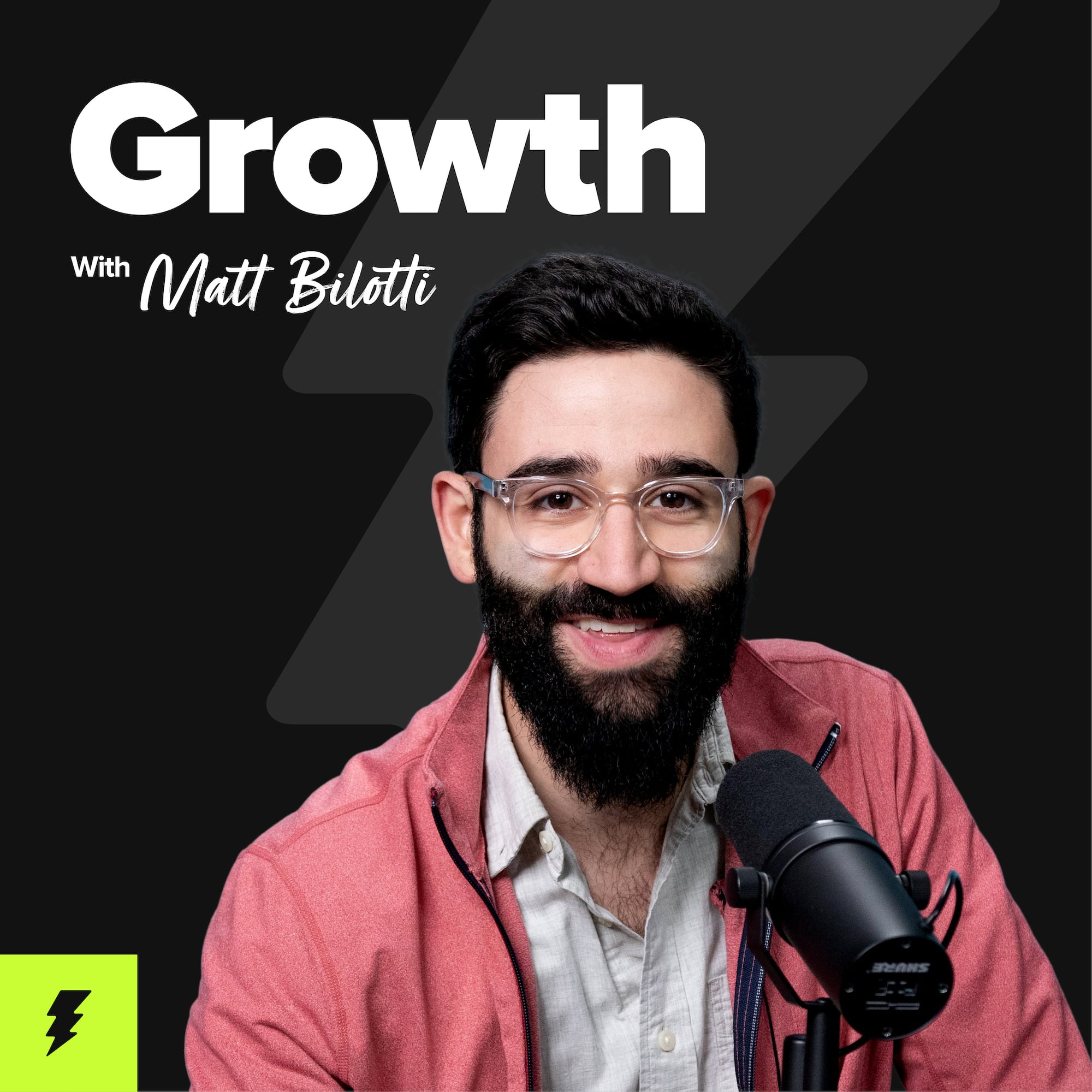 Growth with Matt Bilotti