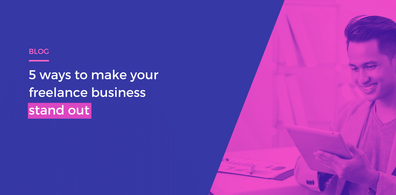 5 ways to make your freelance business stand out