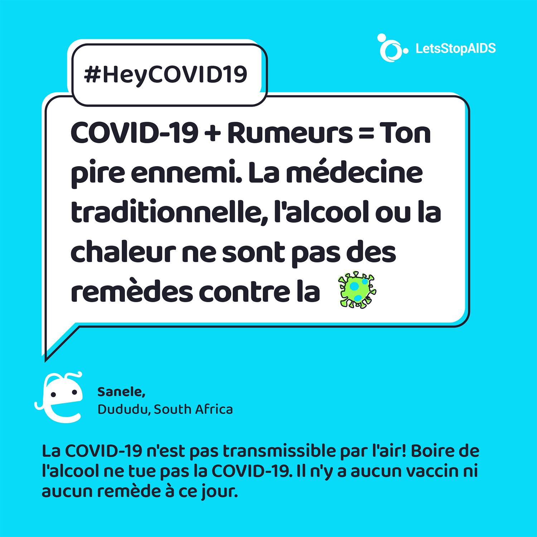 COVID-19 + Rumeurs = Ton pire ennemi. La médecine traditionnelle, l'alcool ou la chaleur ne sont pas des remèdes contre la COVID-19.