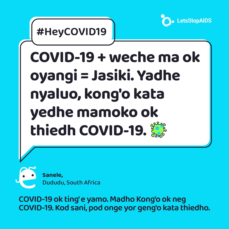 COVID-19 + weche ma ok oyangi = Jasiki. Yadhe nyaluo, kong'o kata yedhe mamoko ok thiedh COVID-19.