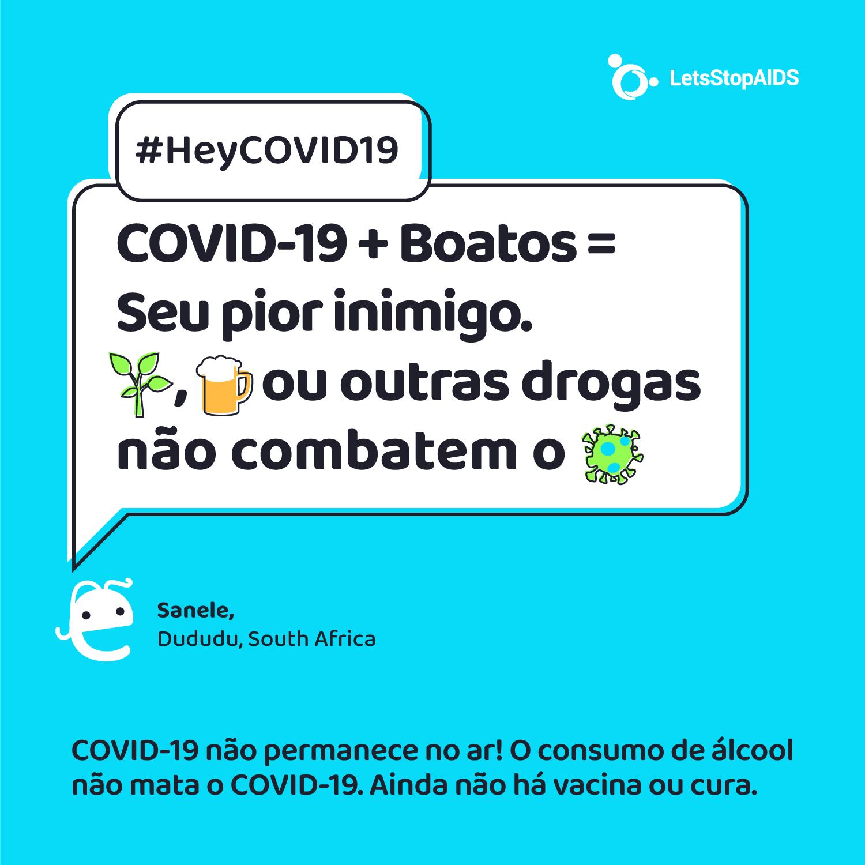 COVID-19 + Boatos = Seu pior inimigo. Ervas tradicionais, álcool ou outras drogas não combatem o COVID-19.