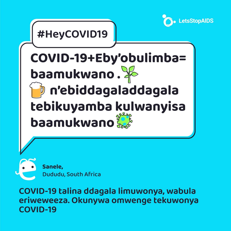 COVID-19 + Eby'obulimba= baamukwano. n'ebidagaladagala tebikuyamba kulwanyisa.