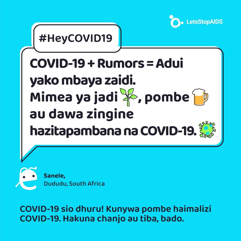 COVID-19 + Rumors = Adui yako mbaya zaidi. Mimea ya jadi, pombe au dawa zingine hazitapambana na COVID-19.