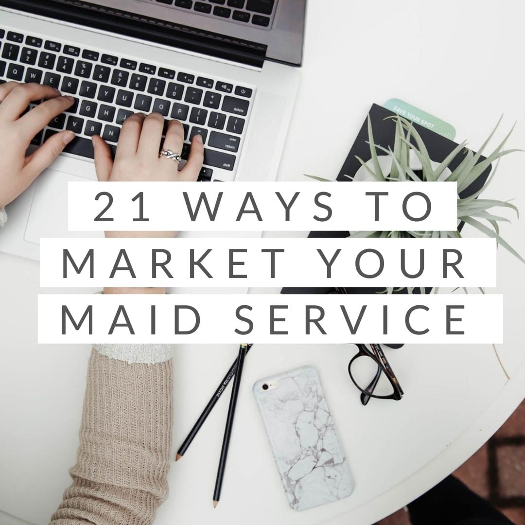 21 Ways to Market Your Maid Service