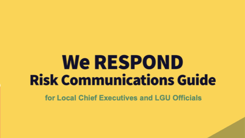 We RESPOND: Risk Communications Guide for Local Chief Executives and LGU Officials