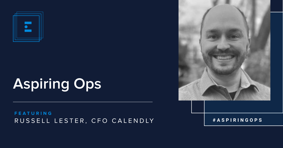 Aspiring Ops with Calendly's CFO, Russell Lester