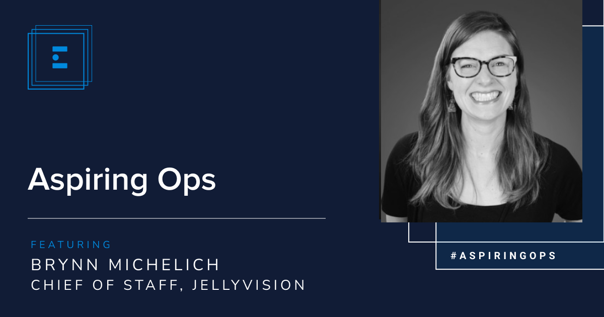 Aspiring Ops with Brynn Michelich, Chief of Staff at Jellyvision