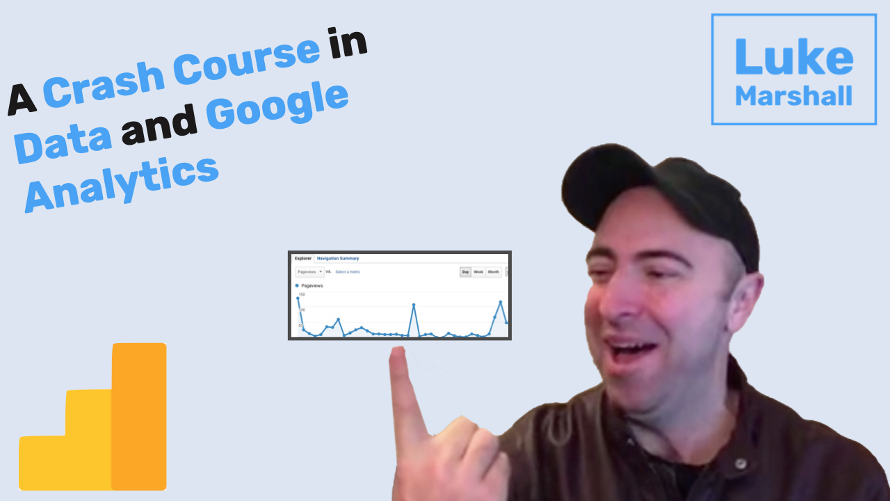 A Crash Course in Data and Google Analytics
