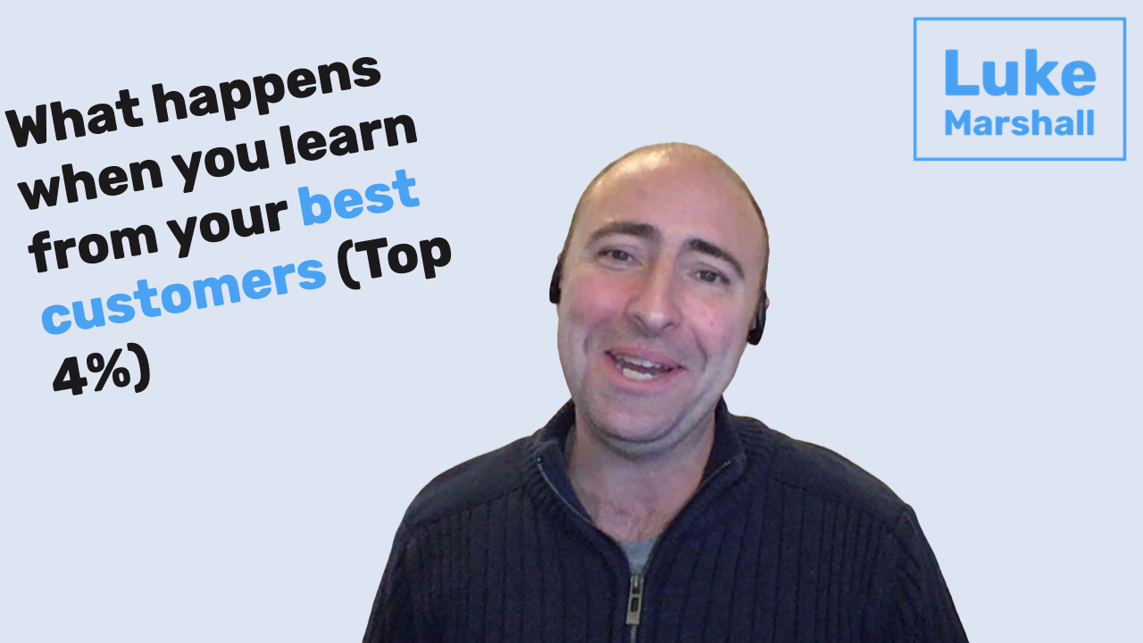 What changes when you learn from your BEST customers (Top 4%)