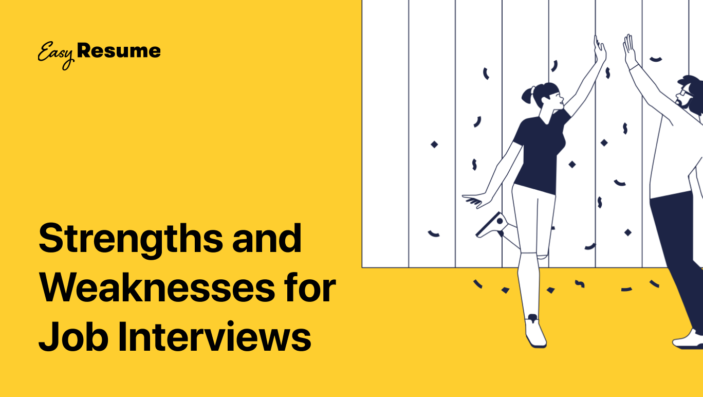 20 Strengths and Weaknesses for Job Interviews in 2021