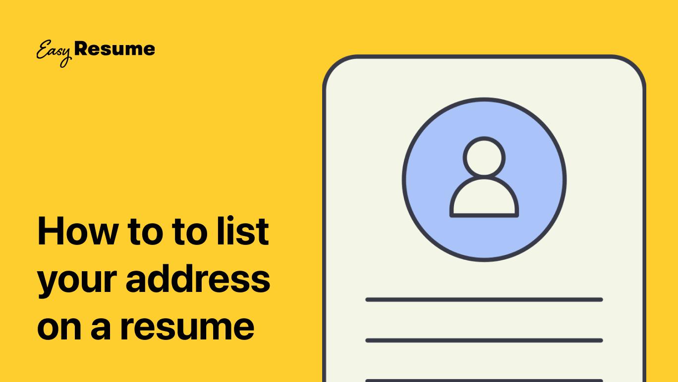Should I Put My Address on My Resume?
