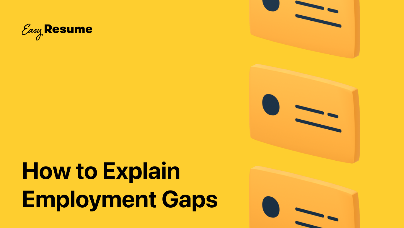 How to Explain Employment Gaps on a Resume in 2021