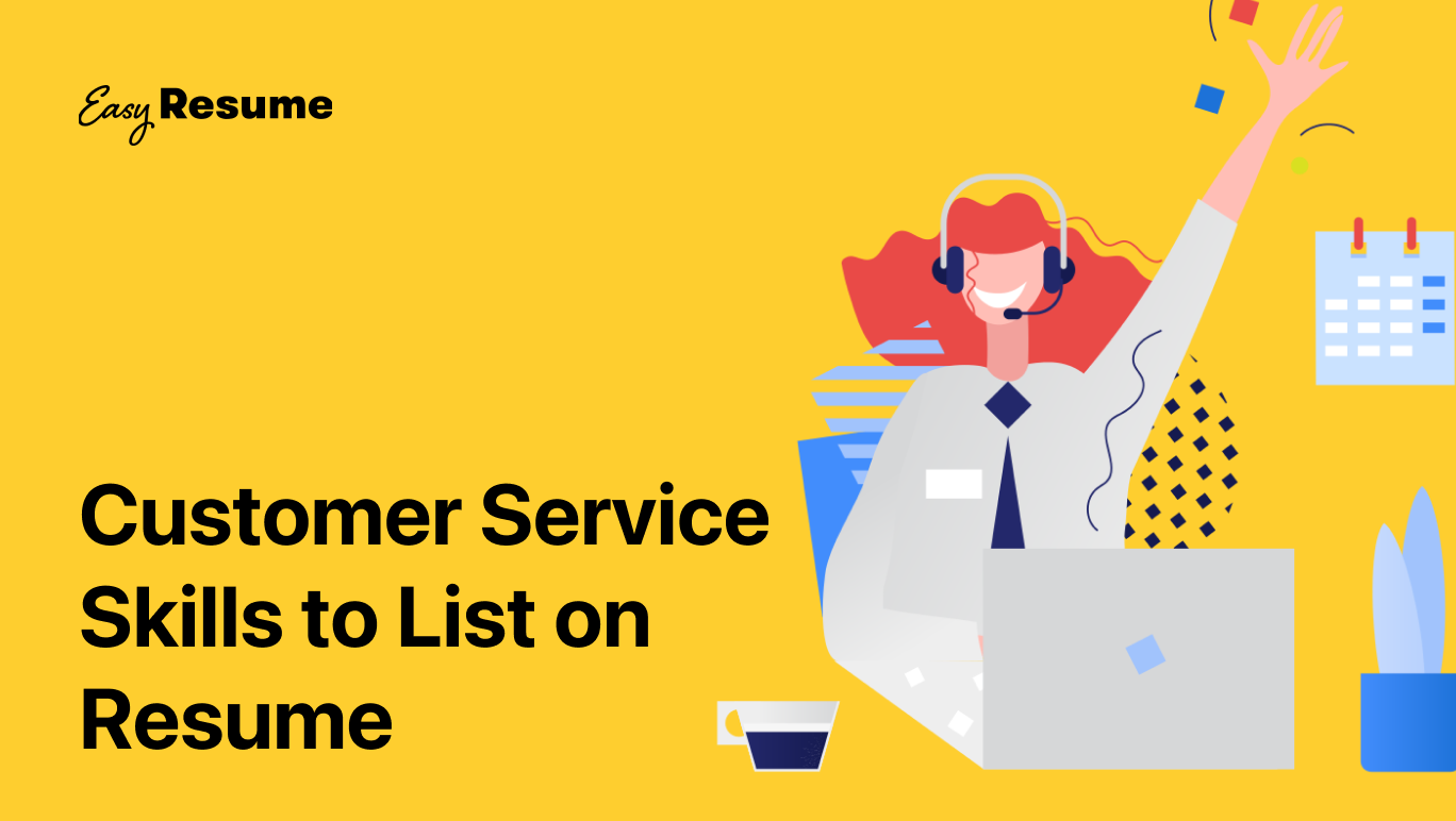 20+ Key Customer Service Skills to List on Your Resume in 2021 (With Examples)