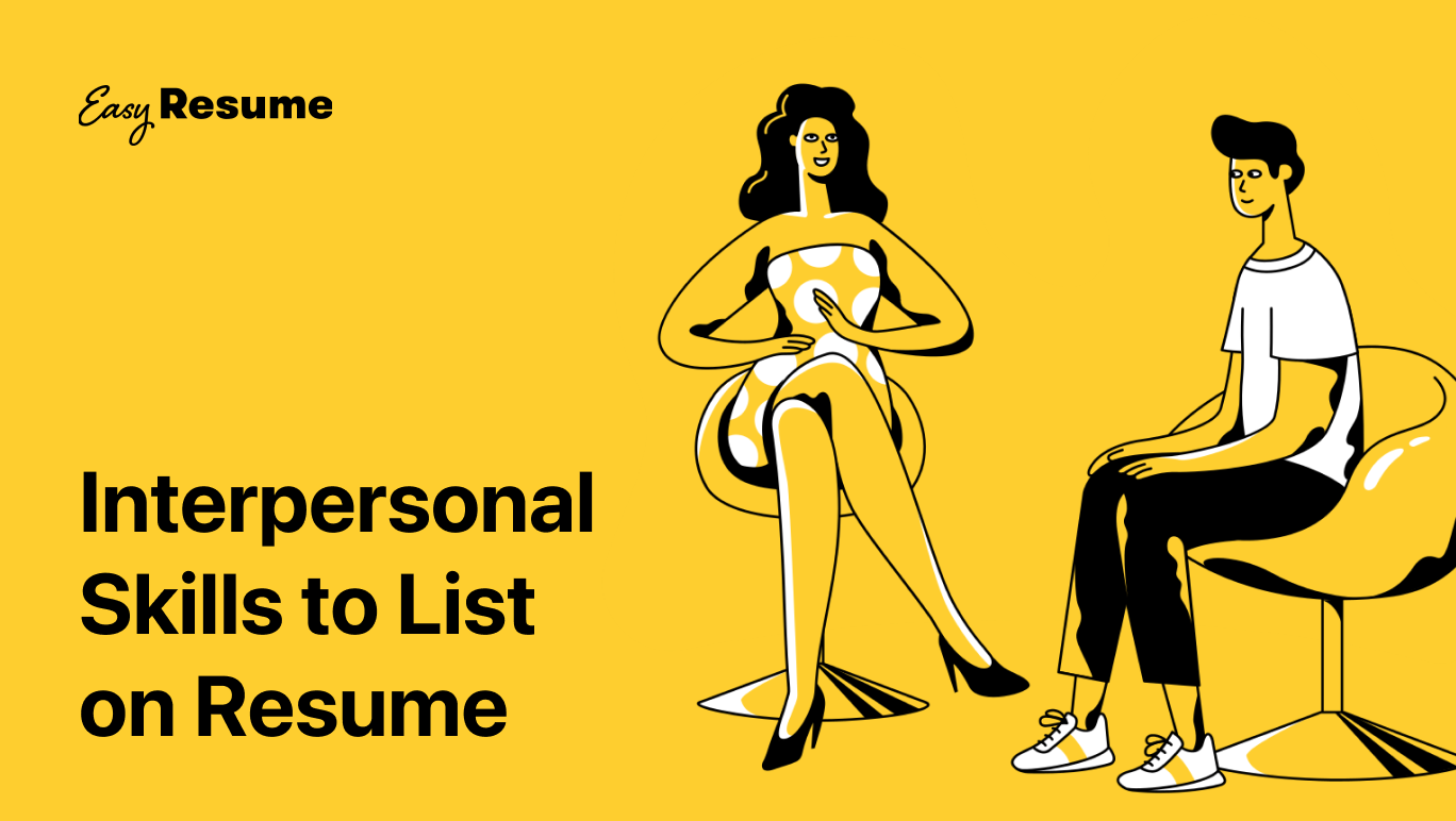 15+ Key Interpersonal Skills to List on Your Resume (With Examples)