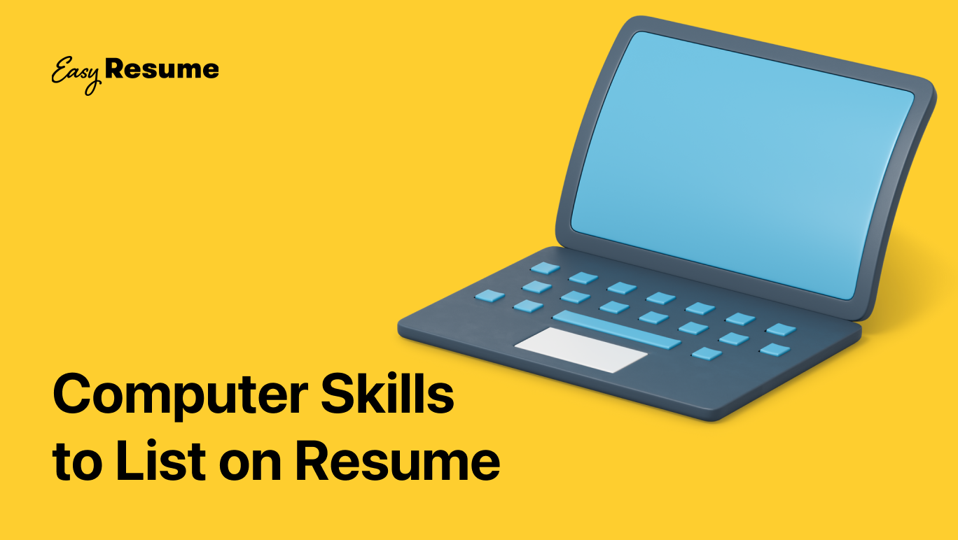 20+ Key Computer Skills to List on Your Resume in 2021 (With Examples)