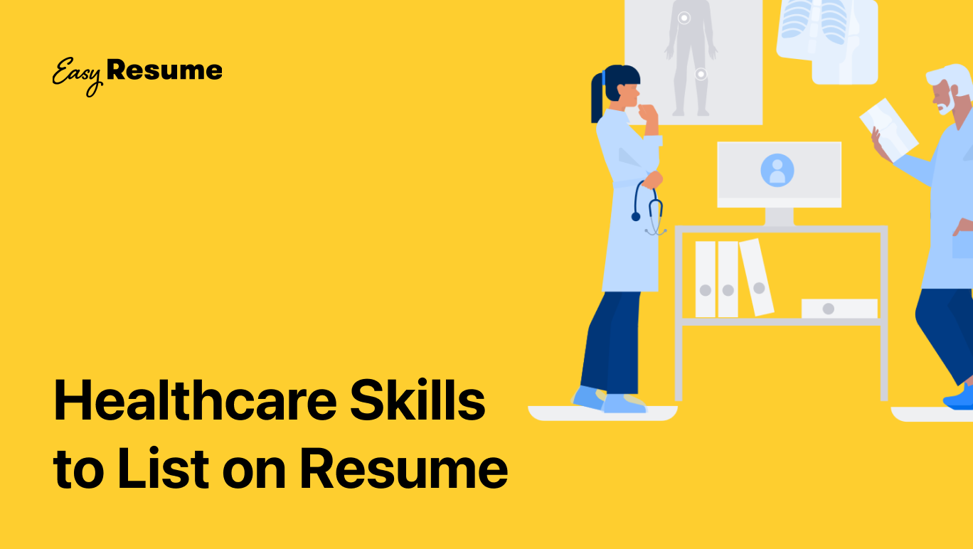 15+ Key Healthcare Skills to List on Your Resume in 2021 (With Examples)