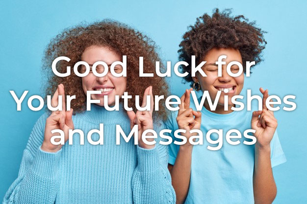 Good Luck for Your Future