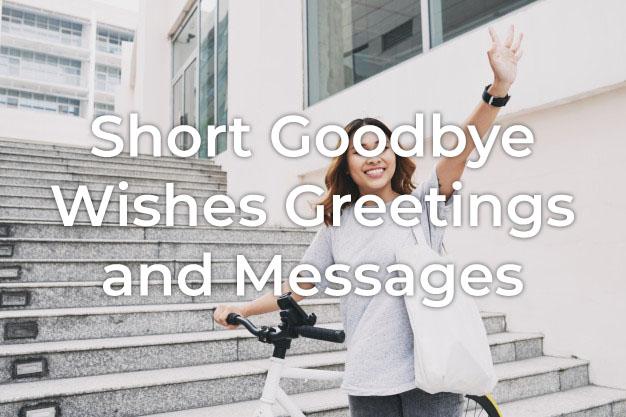 Short Goodbye Wishes