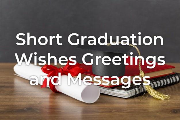 Short Graduation Wishes