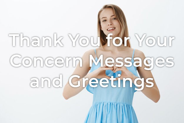 Thank You for Your Concern