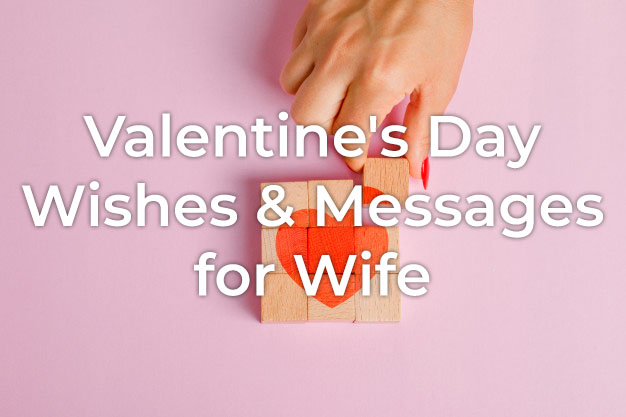 Valentine's Day Wishes for Wife