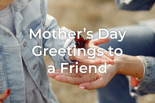 Mother's Day Greetings to a Friend