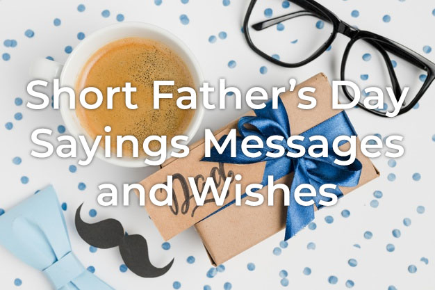 Short Father's Day Sayings