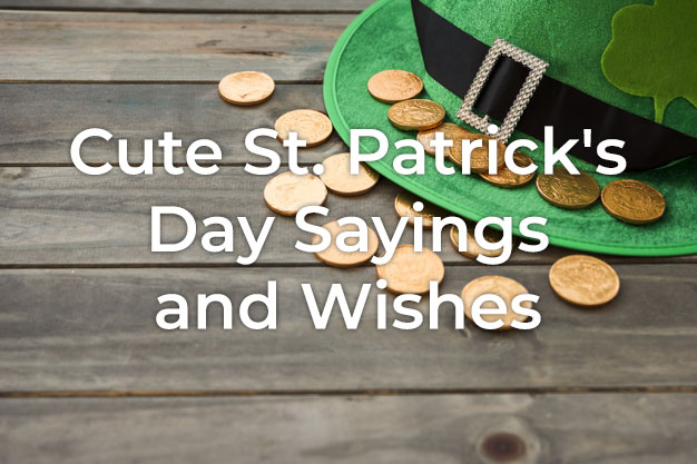 Cute St. Patrick's Day Sayings
