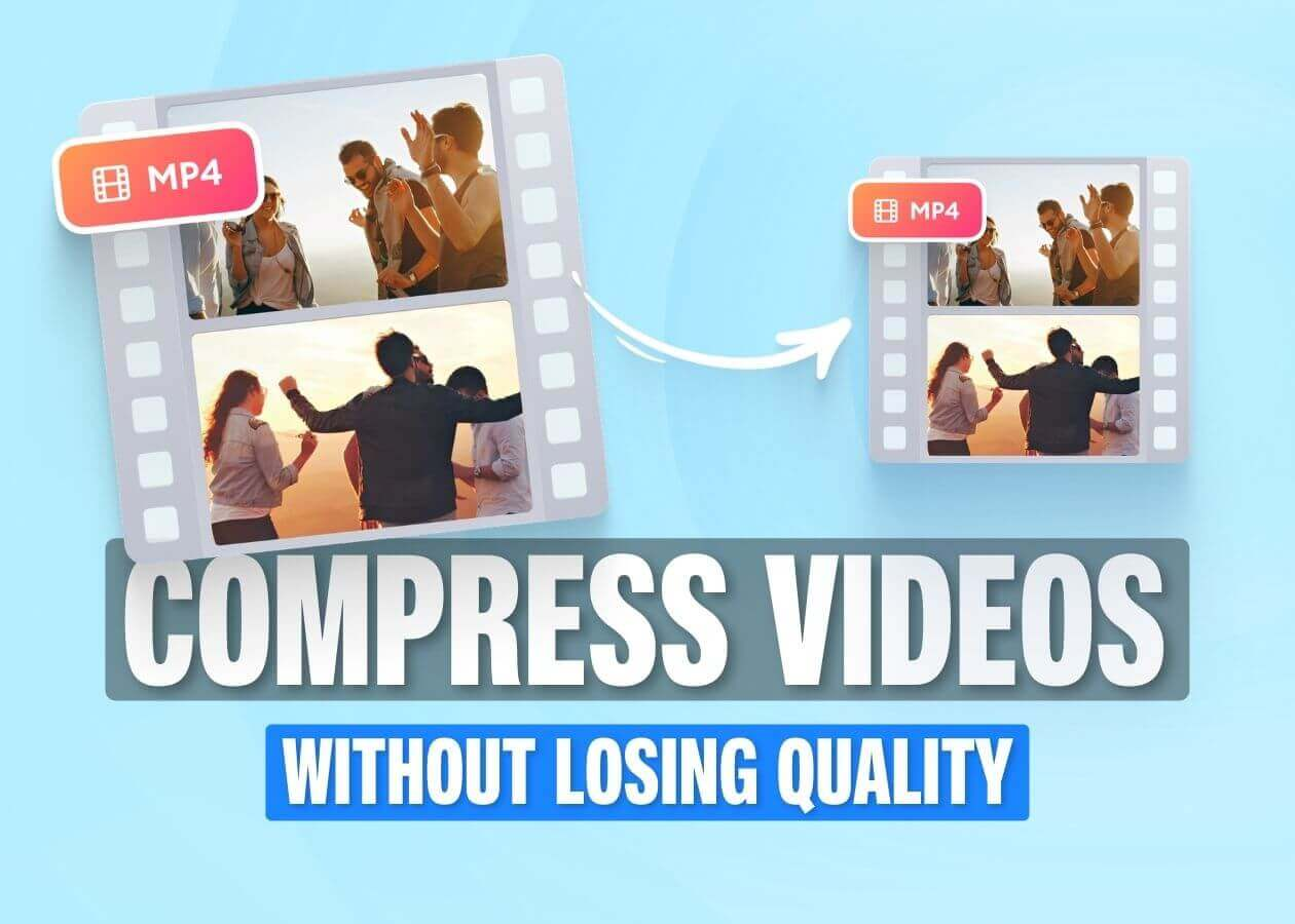 7 Fast Ways to Compress a Video Without Losing Quality