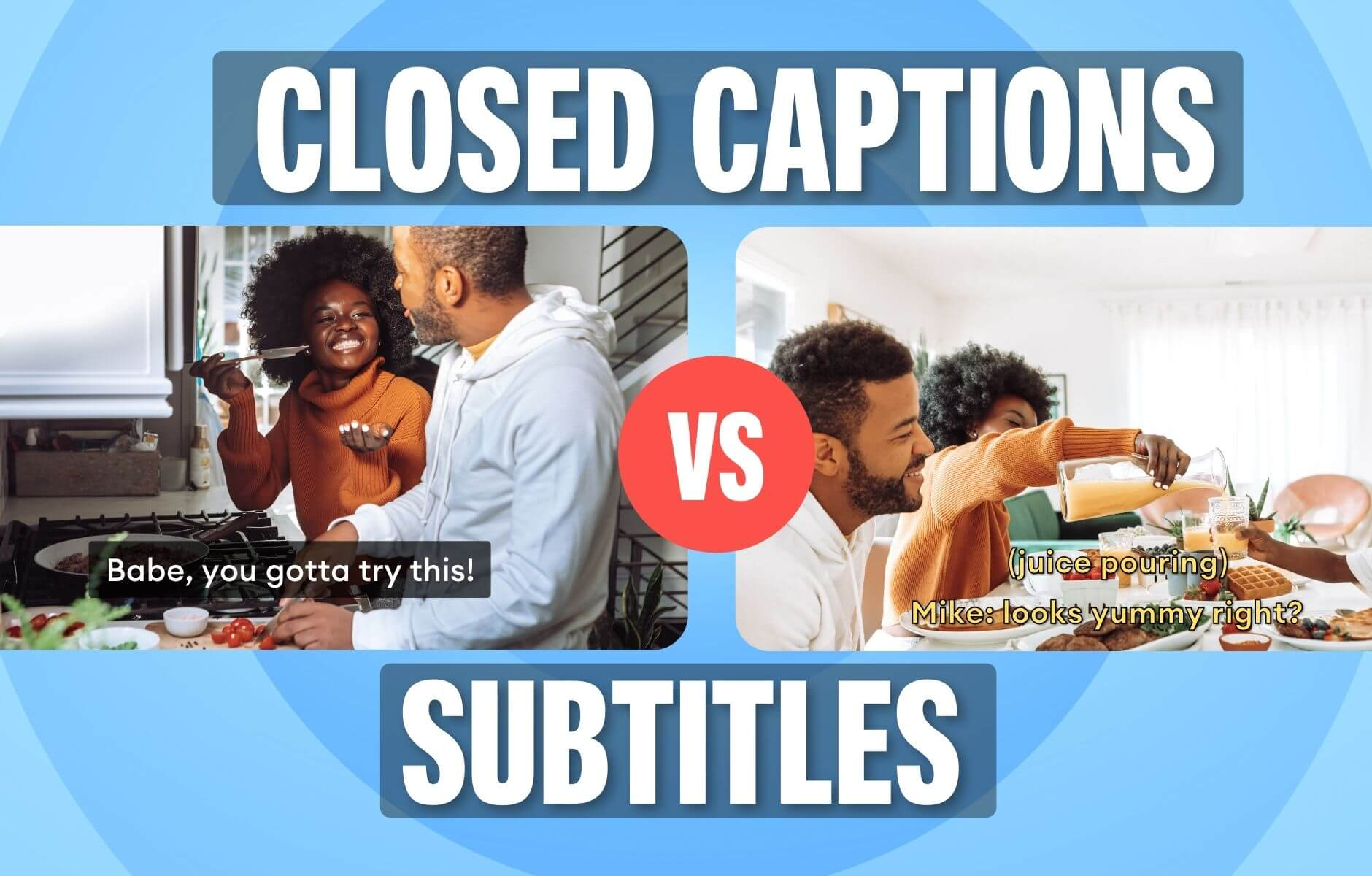 Closed Captioning VS Subtitles: Differences & When to Use Them
