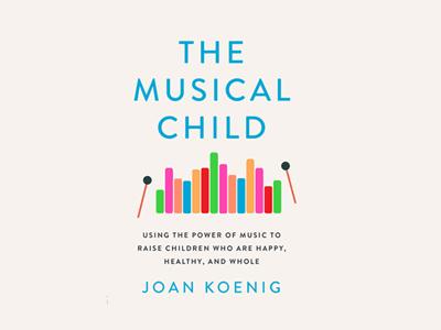 Thumbnail of The Musical Child, Joan Koenig's Book