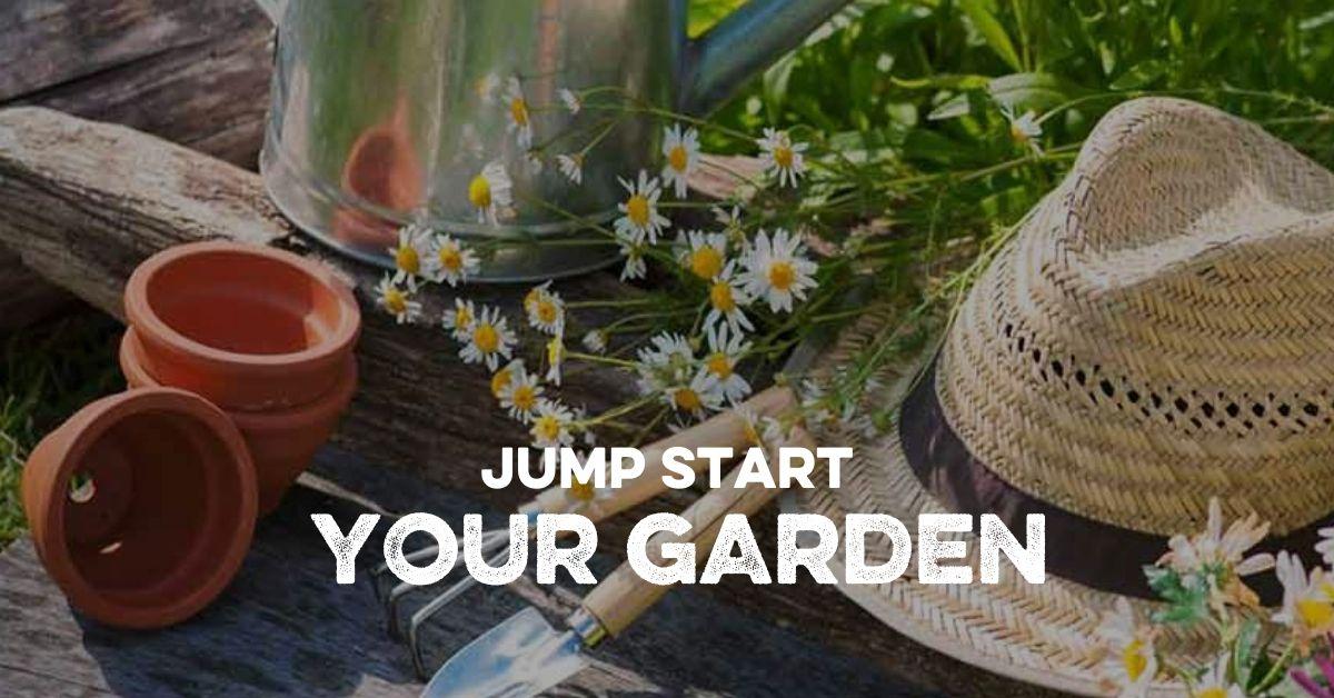 Jump Start Your Garden