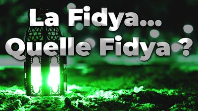 La Fidya... Quelle Fidya ?