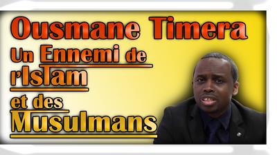 ousmane timera - un ennemi de l'islam et des musulmans - maamar metmati