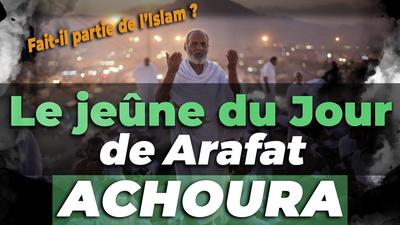 Le jeûne de Achoura - Arafat