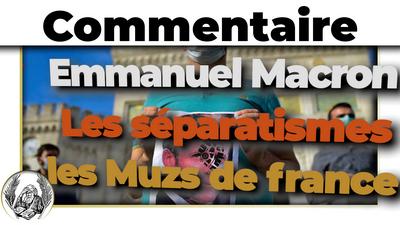 Commentaire : Emmanuel Macron, les séparatismes et les musulmans de France