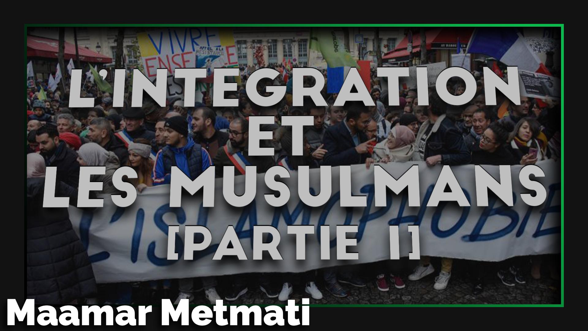 L'intégration et les Musulmans [Partie 1]